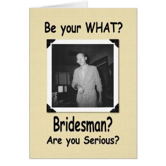 Be my Bridesman? Greeting Card