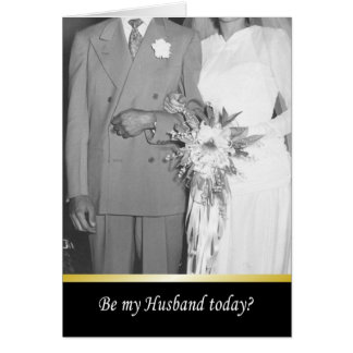 Be my husband today? - FUNNY Greeting Card