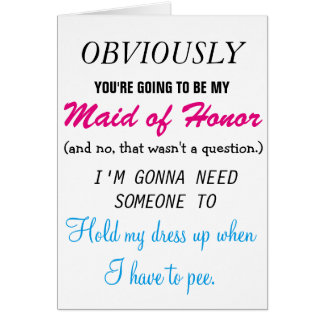 Be my Maid of Honor Greeting Card