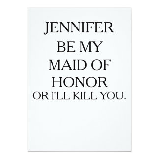 BE MY MAID OF HONOR OR I'LL KILL | Maid of Honor Card