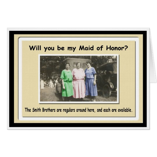 Be my Maid of Honour? - FUNNY Card