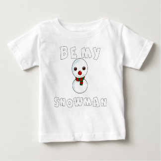 be my snowman baby T-Shirt