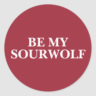 BE MY SOURWOLF (Customizable text and color) Round Sticker