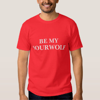 Be My Sourwolf (Customizable text and color) T-shirt