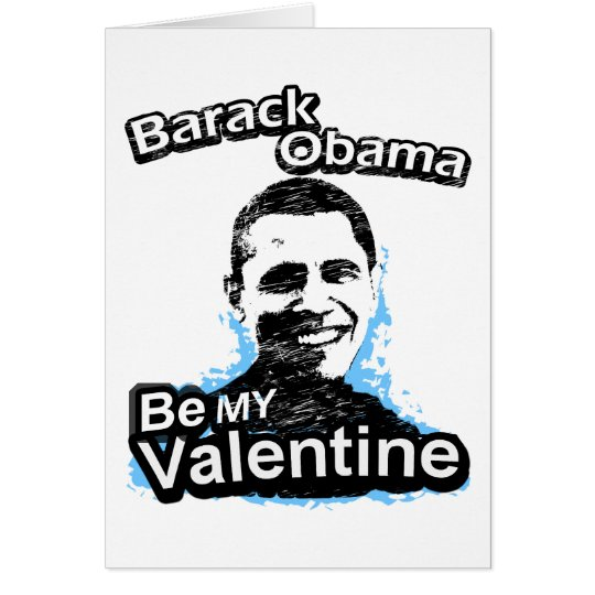 Be my Valentine Barack Obama Card