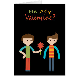 Be My Valentine Gay Themed Greeting Card