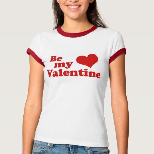 Be My Valentine love T-Shirt