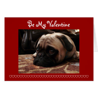 Be My Valentine, Pug Greeting Card