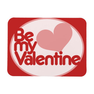 Be my Valentine Rectangular Photo Magnet