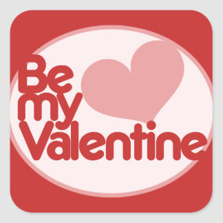Be my Valentine Square Sticker