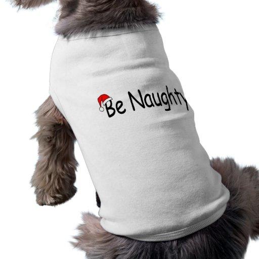Be Naughty Dog Tshirt