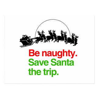BE NAUGHTY SAVE SANTA THE TRIP -.png Postcard