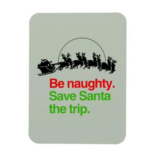 BE NAUGHTY SAVE SANTA THE TRIP -.png Rectangular Magnet