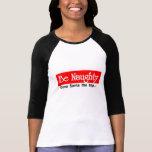 Be Naughty Tshirt