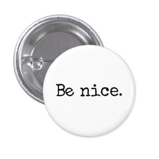 Be Nice Good Citizen Humor 3 Cm Round Badge