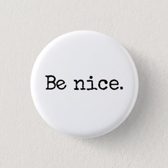 Be Nice Good Citizen Humour 3 Cm Round