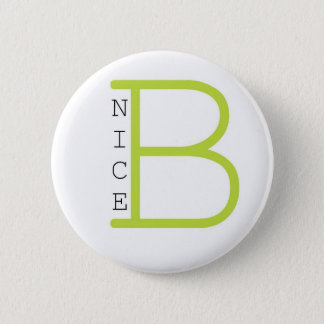 Be Nice (green) 6 Cm Round Badge