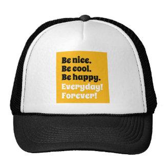 Be nice. mesh hats