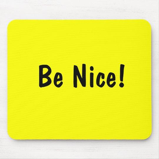 Be Nice! Mouse Mat