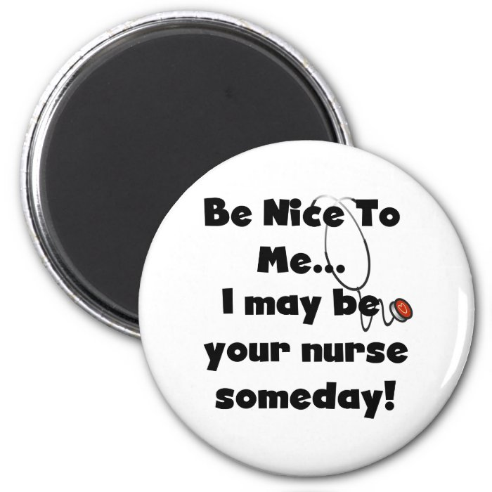 Be Nice Nurse 6 Cm Round Magnet