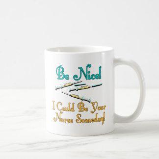 Be Nice - Nurse Humor Coffee Mug