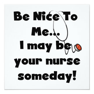 Be Nice Nurse T-shirts and Gifts 13 Cm X 13 Cm Square Invitation Card