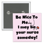 Be Nice Nurse Tshirts and Gifts Badges