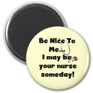 Be Nice Nurse Tshirts and Gifts Magnet