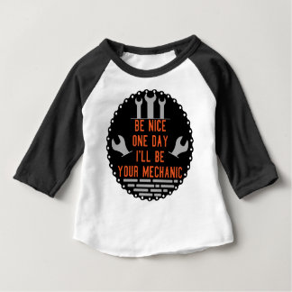 Be nice one day i ll be your mechanic baby T-Shirt