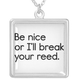 Be Nice, or I'll Break Your Reed Square Pendant Necklace
