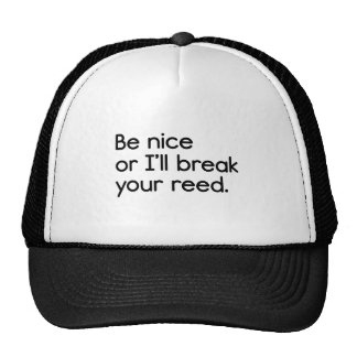 Be Nice, or I'll Break Your Reed Trucker Hat