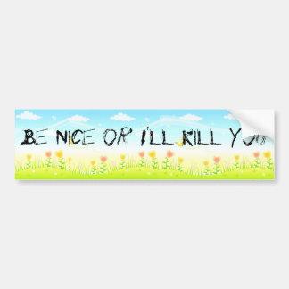 Be Nice or I'll Kill You (the coexist fantasy) Bumper Sticker