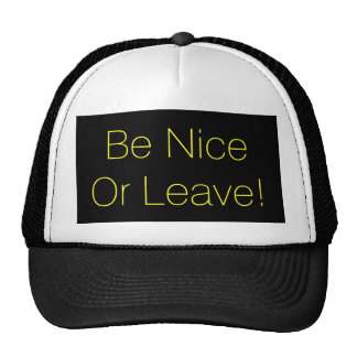 Be Nice Or Leave Trucker Hat