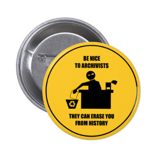 Be Nice to Archivists 6 Cm Round Badge
