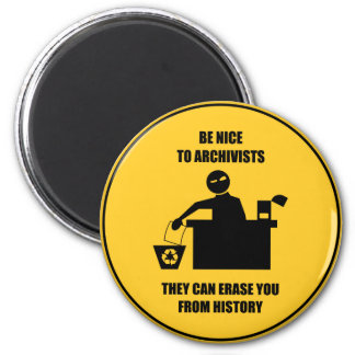 Be Nice to Archivists 6 Cm Round Magnet