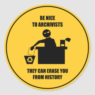Be Nice to Archivists Round Sticker