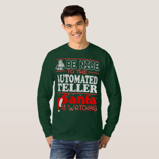 Be Nice To Automated Teller Santa Watching Christm T-Shirt