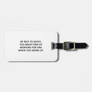 Be nice to geeks luggage tags