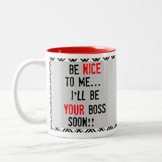 Be Nice To Me Boss Mug