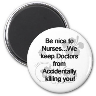 BE NICE TO NURSES 6 CM ROUND MAGNET