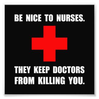 Be Nice To Nurses Art Photo
