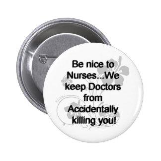 BE NICE TO NURSES PINBACK BUTTONS