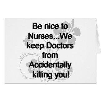 BE NICE TO NURSES CARD