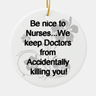 Be Nice To Nurses Christmas Ornament