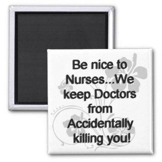 Be Nice To Nurses Magnet