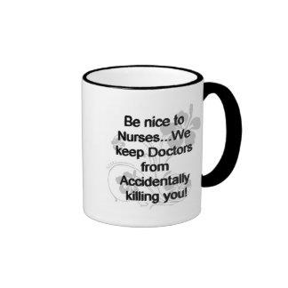 BE NICE TO NURSES COFFEE MUGS
