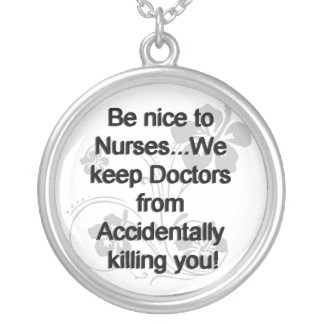 Be Nice To Nurses Silver Plated Necklace