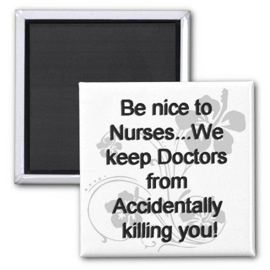 Be Nice To Nurses Square Magnet