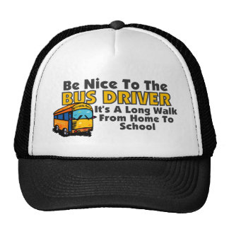 Be Nice To The Bus Driver Cap