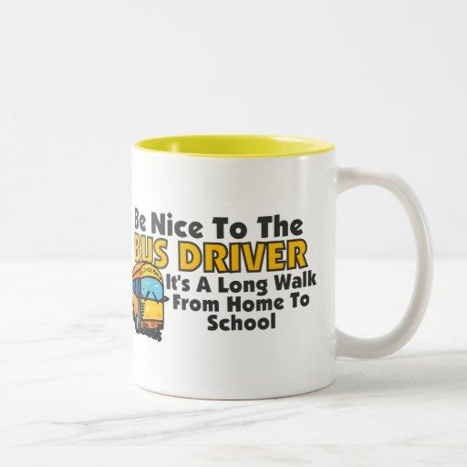 Be Nice To The Bus Driver Mug